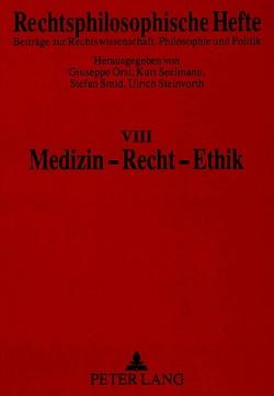 Medizin – Recht – Ethik von Orsi,  Giuseppe, Seelmann,  Kurt, Smid,  Stefan, Steinvorth,  Ulrich