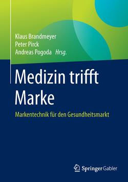 Medizin trifft Marke von Brandmeyer,  Klaus, Pirck,  Peter, Pogoda,  Andreas