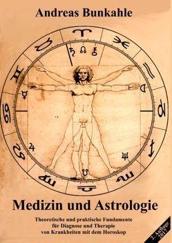 Medizin und Astrologie von Bunkahle,  Andreas