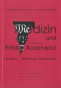 Medizin und Ethik im Zeichen von Auschwitz von Frewer,  Andreas, Maio,  Giovanni, Weindling,  Paul, Wiesemann,  Claudia, Winau,  Rolf