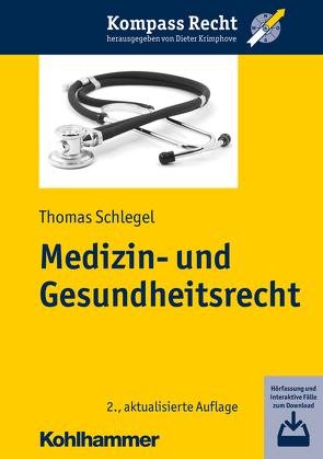 Medizin- und Gesundheitsrecht von Krimphove,  Dieter, Schlegel,  Thomas