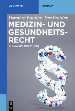Medizin- und Gesundheitsrecht von Prütting,  Dorothea, Prütting,  Jens