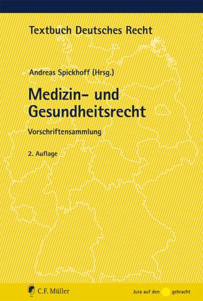 Medizin- und Gesundheitsrecht von Spickhoff,  Andreas