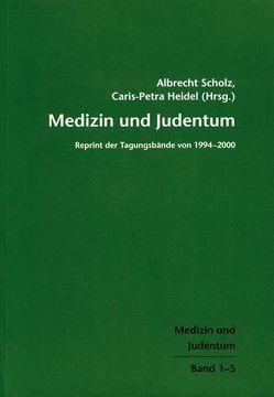Medizin und Judentum von Heidel,  Caris-Petra, Scholz,  Albrecht