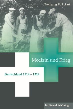 Medizin und Krieg von Eckart,  Wolfgang U.