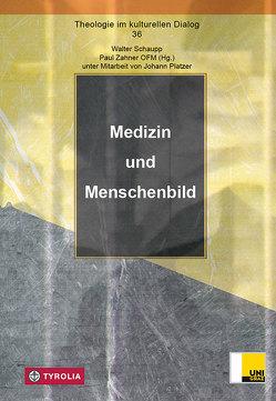 Medizin und Menschenbild von Platzer,  Johann, Schaupp,  Walter, Zahner,  Paul