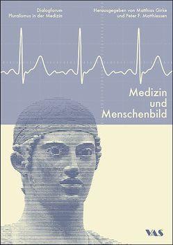 Medizin und Menschenbild von Girke,  Matthias, Matthiessen,  P. F.