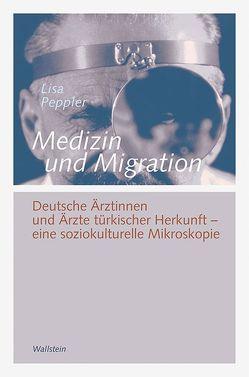 Medizin und Migration von Peppler,  Lisa