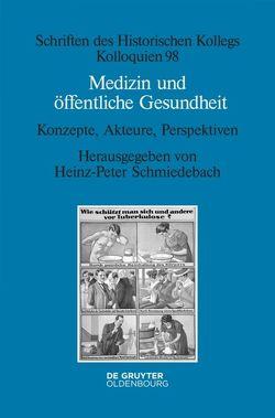 Medizin und öffentliche Gesundheit von Schmiedebach,  Heinz-Peter