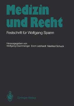 Medizin und Recht von Eisenmenger,  Wolfgang, Liebhardt,  Erich, Schuck,  Manfred