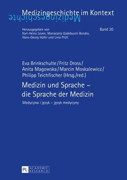 Medizin und Sprache – die Sprache der Medizin von Brinkschulte,  Eva, Dross,  Fritz, Magowska,  Anita, Moskalewicz,  Marcin