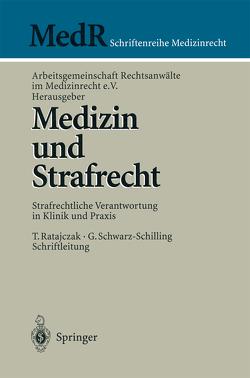 Medizin und Strafrecht von Arbeitsgemeinschaft Rechtsanwälte im Medizinrecht e.V., Bergmann,  K.-O., Bühler,  K., Eisenmenger,  W., Gaidzik,  P., Halbe,  B., Kurz,  K.-H., Nemetschek,  S., Ratajczak,  T., Schwarz-Schilling,  G., Stegers,  C.-M., Ulsenheimer,  K.