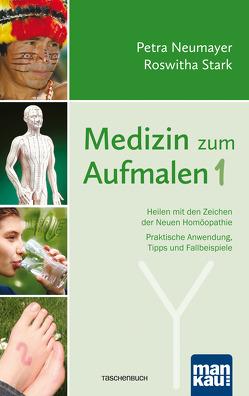 Medizin zum Aufmalen 1 von Neumayer,  Petra, Stark,  Roswitha