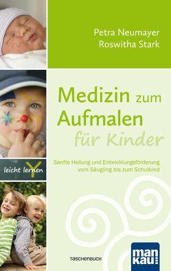 Medizin zum Aufmalen für Kinder von Neumayer,  Petra, Stark,  Roswitha