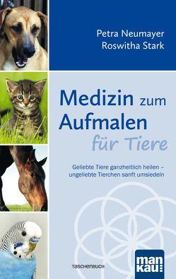 Medizin zum Aufmalen für Tiere von Neumayer,  Petra, Stark,  Roswitha