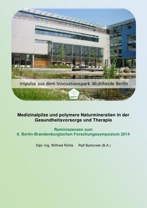 Medizinalpilze und polymere Naturmineralien in der Gesundheitsvorsorge und Therapie von Bartoniek,  Ralf, Rühle,  Wilfried