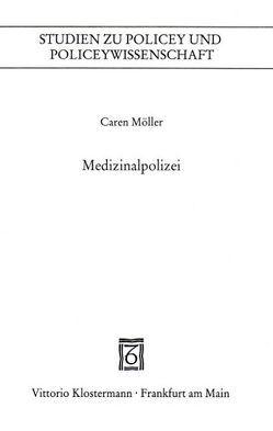 Medizinalpolicey von Möller,  Caren
