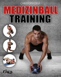 Medizinball-Training von Delp,  Christoph