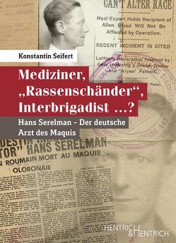 """Mediziner, """"Rassenschänder"""", Interbrigadist …? von Seifert,  Konstantin"""