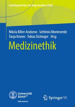 Medizinethik von Biller-Andorno,  Nikola, Eichinger,  Tobias, Krones,  Tanja, Monteverde,  Settimio