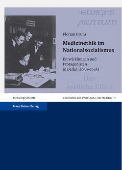 Medizinethik im Nationalsozialismus von Bruns,  Florian