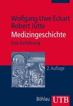 Medizingeschichte von Eckart,  Wolfgang, Jütte,  Robert