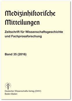 Medizinhistorische Mitteilungen. Zeitschrift für Wissenschaftsgeschichte und Fachprosaforschung, Band 35 (2016) von Keil,  Gundolf