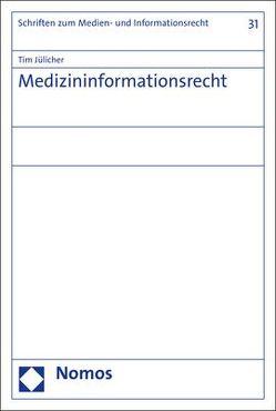 Medizininformationsrecht von Jülicher,  Tim