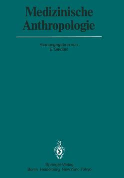 Medizinische Anthropologie von Seidler,  E.