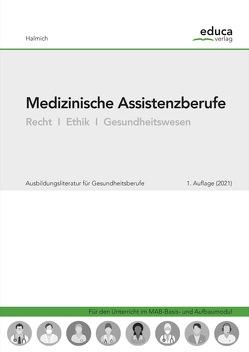 Medizinische Assistenzberufe von Halmich,  Michael