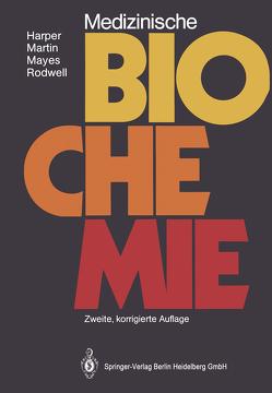 Medizinische Biochemie von Grodsky,  Gerold M., Harper,  Harold A., Martin,  David W., Mayes,  Peter A., Nestle,  Marion, Rodwell,  Victor W.