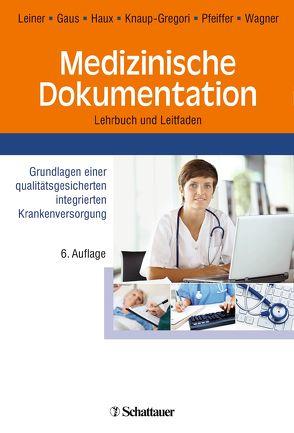 Medizinische Dokumentation von Gaus,  Wilhelm, Haux,  Reinhold, Knaup-Gregori,  Petra, Leiner,  Florian, Pfeiffer,  Karl Peter, Wagner,  Judith