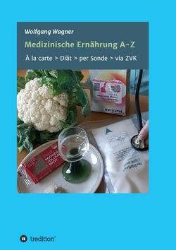 Medizinische Ernährung A – Z von Wagner,  Wolfgang