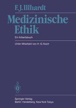 Medizinische Ethik von Illhardt,  F.J., Koch,  H.-G.