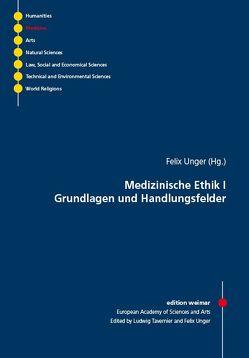 Medizinische Ethik I von Unger,  Felix
