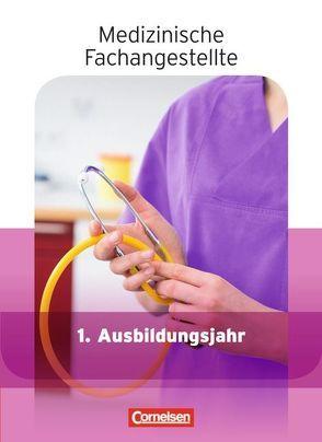 Medizinische Fachangestellte – Aktuelle Ausgabe – 1. Ausbildungsjahr von Gönner,  Heide-Rose, Groger,  Uta, Mergelsberg,  Albert