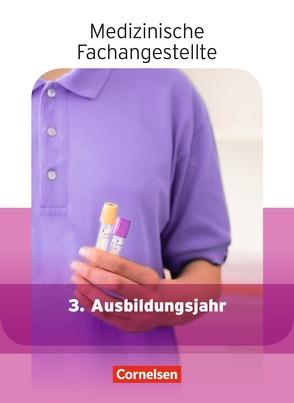 Medizinische Fachangestellte – Aktuelle Ausgabe – 3. Ausbildungsjahr von Gönner,  Heide-Rose, Groger,  Uta, Mergelsberg,  Albert