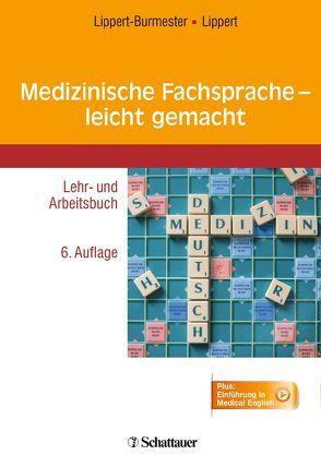 Medizinische Fachsprache – leicht gemacht von Lippert,  Herbert, Lippert-Burmester,  Wunna
