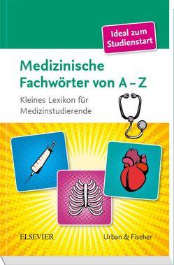 Medizinische Fachwörter von A-Z von Elsevier GmbH