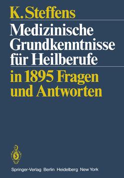 Medizinische Grundkenntnisse für Heilberufe von Steffens,  K.