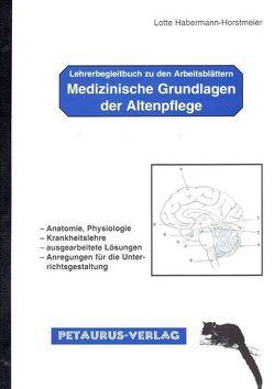 Medizinische Grundlagen der Altenpflege von Habermann-Horstmeier,  Lotte