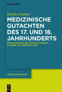 Medizinische Gutachten des 17. und 18. Jahrhunderts von Lindner,  Bettina