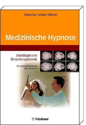 Medizinische Hypnose von Revenstorf,  Dirk, Schulz-Stübner,  Sebastian