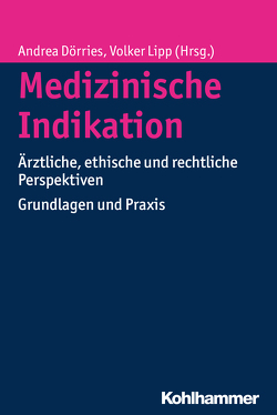 Medizinische Indikation von Dörries,  Andrea, Lipp,  Volker