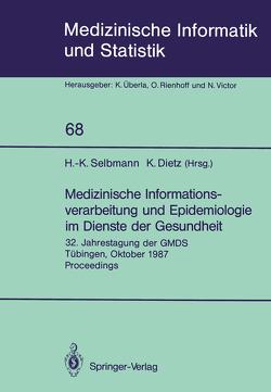 Medizinische Informationsverarbeitung und Epidemiologie im Dienste der Gesundheit von Dietz,  Klaus, Selbmann,  Hans-Konrad