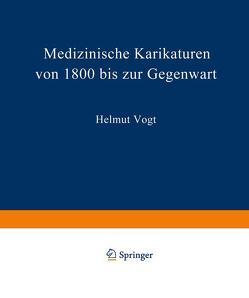 Medizinische Karikaturen von 1800 bis zur Gegenwart von Vogt,  H.