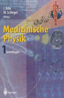 Medizinische Physik 1 von Bille,  J., Schlegel,  Wolfgang