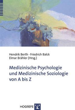 Medizinische Psychologie und Medizinische Soziologie von A bis Z von Balck,  Friedrich, Berth,  Hendrik, Brähler,  Elmar