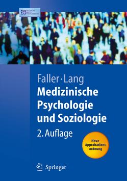 Medizinische Psychologie und Soziologie von Brunnhuber,  S., Faller,  Hermann, Jelitte,  M., Lang,  Hermann, Meng,  K., Neuderth,  S., Reusch,  Andrea, Richard,  M., Schowalter,  M., Verres,  R, Vogel,  H., Wischmann,  T.