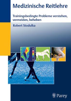 Medizinische Reitlehre von Stodulka,  Robert
